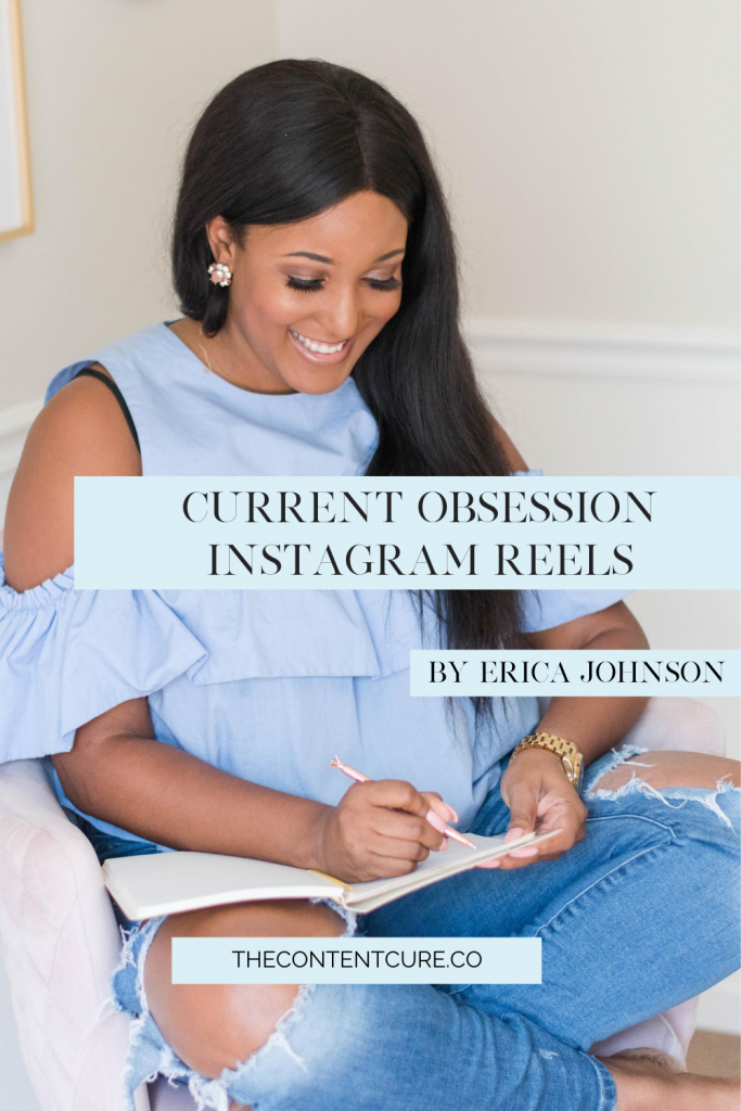 Current Obsession - Instagram Reels - TheContentCure.Co by Erica Johnson